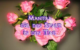 Mantra für den Start in den Tag