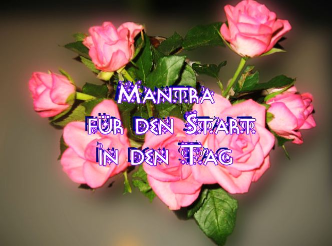 Mantra für den Start in den Tag