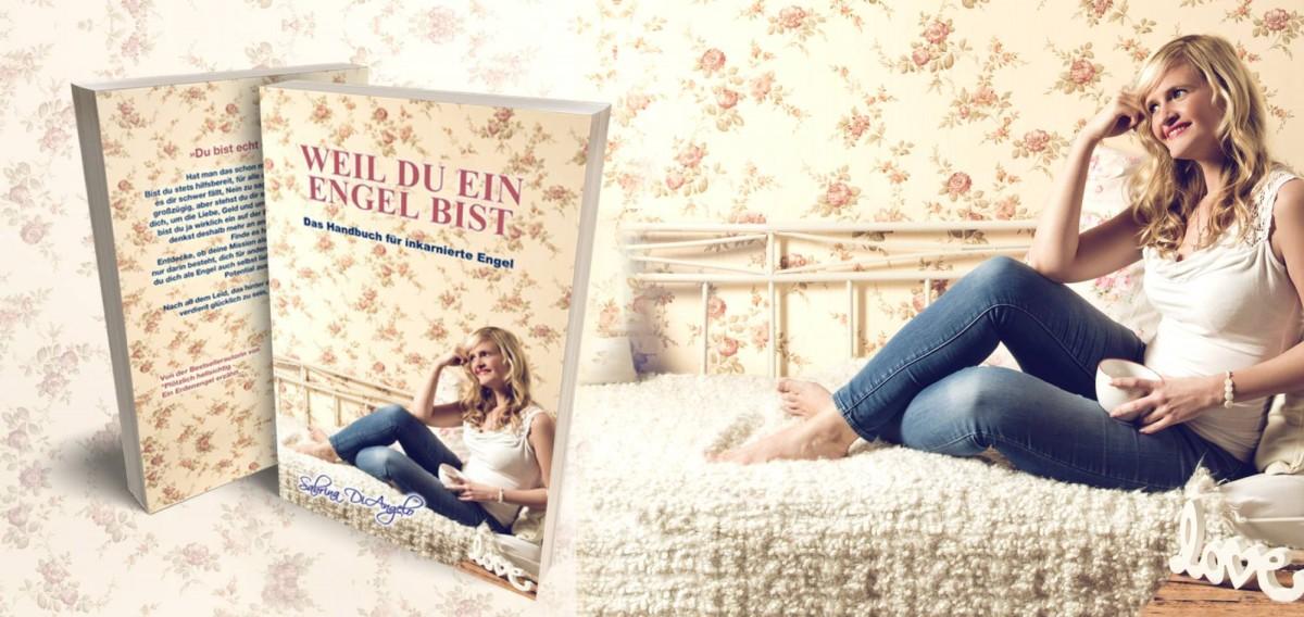 Weil du ein Engel bist - Das Handbuch für inkarnierte Engel